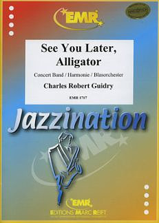 Guidry, Ch.Robert: See You Later, Alligator