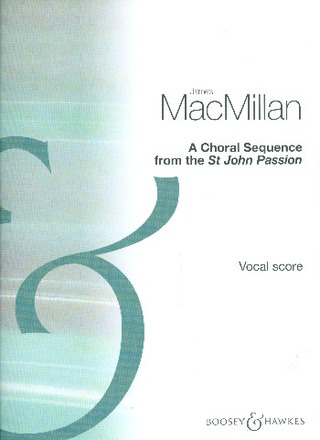 James MacMillan: A Choral Sequence from the St. John Passion