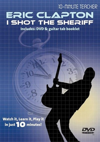 Eric Clapton: 10-Minute Teacher: Eric Clapton - I Shot The Sheriff