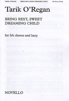 Tarik O'Regan: O'regan, T Bring Rest Sweet Dreaming Child Sa/Harp