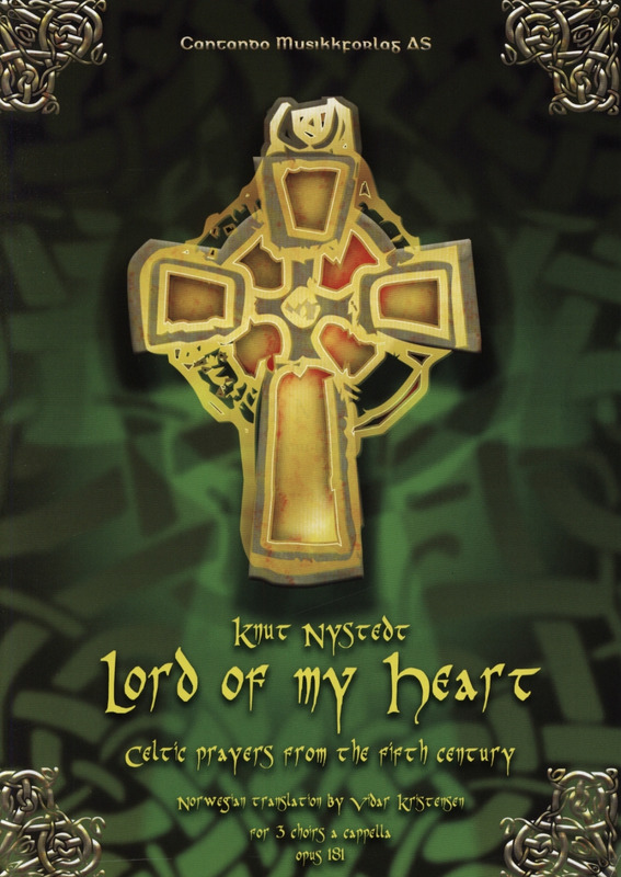 Knut Nystedt: Lord Of My Heart