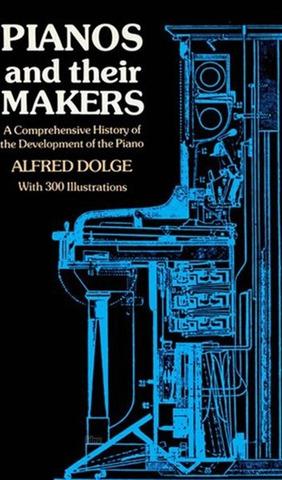 Dolge Alfred: Pianos And Their Makers