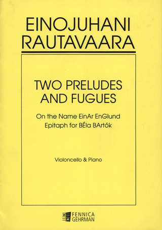 Einojuhani Rautavaara: Two Preludes and Fugues