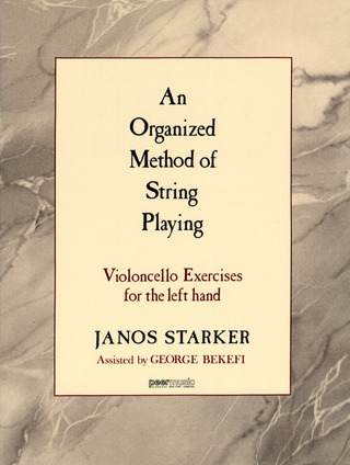 János Starker: An Organized Method of String Playing