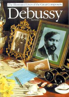 Claude Debussy: Illustrated Lives Of The Great Composers