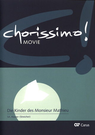Bruno Coulais: chorissimo! MOVIE 1 – Die Kinder des Monsieur Mathieu