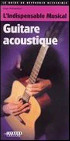 Hugo Pinksterboer: L'Indispensable Musical Guitare Acoustique