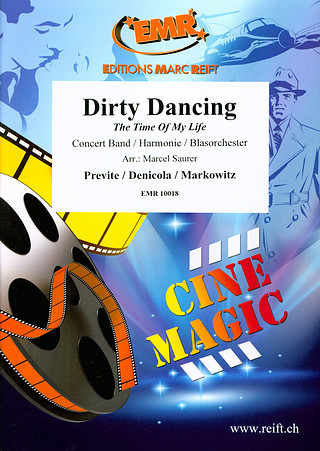 Previte / Denicola / Markowitz: Dirty Dancing (The Time Of My Life)