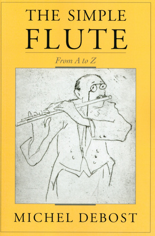 Michel Debost: The simple Flute from A to Z