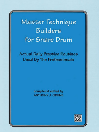 Anthony J. Cirone: Master Technique Builders for Snare Drum