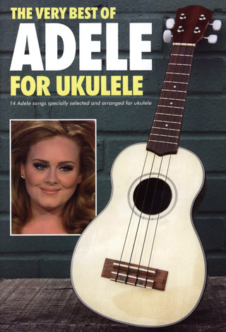 Adele Adkins: The Very Best of Adele For Ukulele