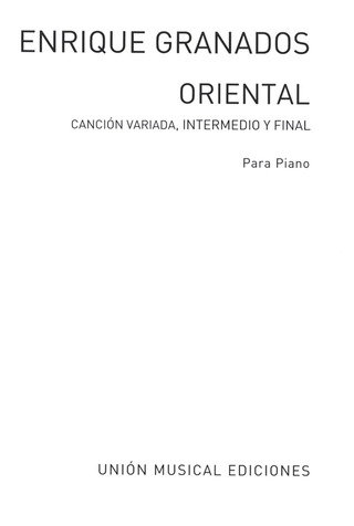 Enrique Granados: Oriental Cancion Variada Intermedio Y Final