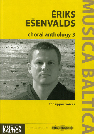 Eriks Ešenvalds: Choral Anthology 3