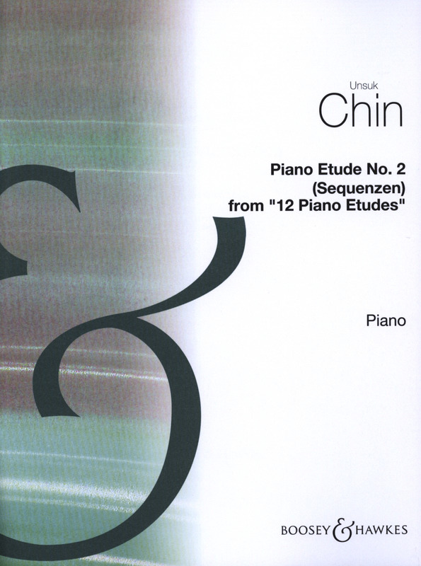 "Unsuk Chin: Piano Etude Nr. 2 ""Sequenzen"""
