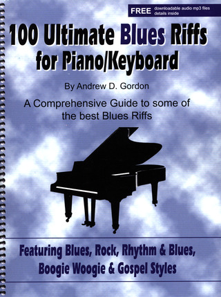 Andrew D. Gordon: Andrew Gordon 100 Ultimate Blues Riffs - Piano / Keyboards Pf Book / Cd