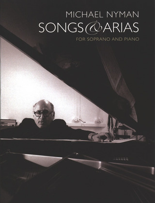 Michael Nyman: Songs And Arias For Soprano And Piano