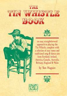 Maguire Tom: Tom Maguire: The Tin Whistle Book