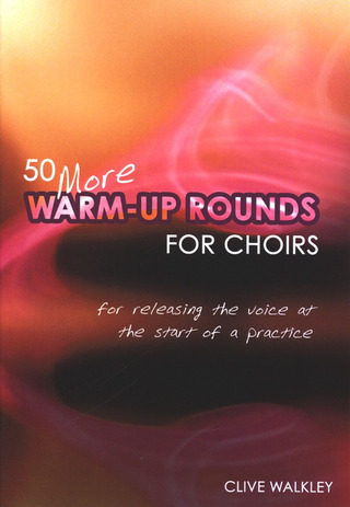 Clive Walkley: 50 More Warm-Up Rounds for Choirs