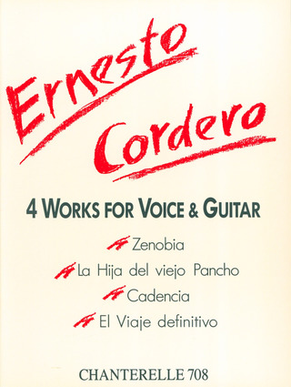 Ernesto Cordero: 4 Works for Voice and Guitar