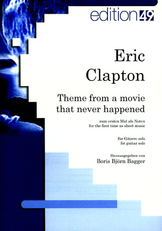 Eric Clapton: Theme From A Movie That Never Happened