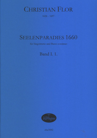 Christian Flor: Seelenparadies 1660 – Band 1