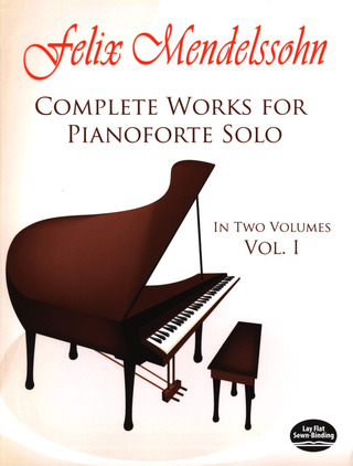 Felix Mendelssohn Bartholdy: Complete Works for Pianoforte Solo 1
