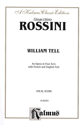 Gioachino Rossini: Guglielmo Tell/ William Tell