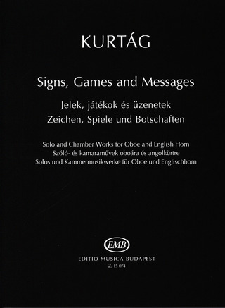 György Kurtág: Signs, Games and Messages