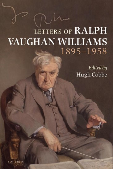 Ralph Vaughan Williams: Letters of Ralph Vaughan Williams 1895-1958