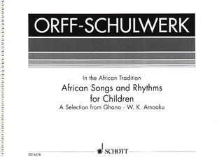 Amoaku William K.: African Songs and Rhythms for Children