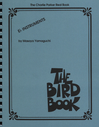 Charlie Parker: The Bird Book – Eb