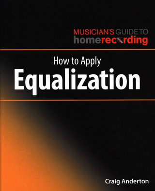 Craig Anderton: How to Apply Equalization