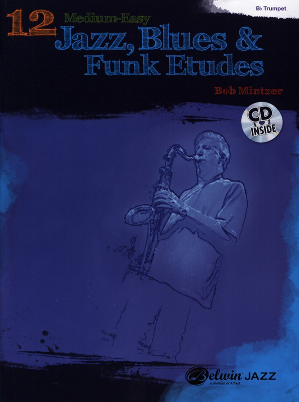 Bob Mintzer: 12 Medium easy Jazz Blues and Funk Etudes