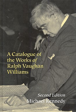 Ralph Vaughan Williams: A Catalogue of the Works of Ralph Vaughan Williams