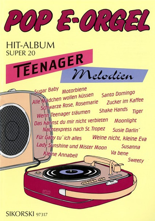 Pop E-Orgel Hit-Album Super 20: Teenager-Melodien