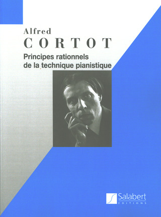 Alfred Cortot: Principes rationnels de la technique pianistique