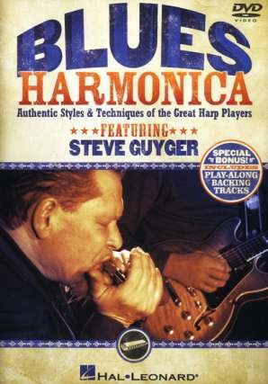 Guyger Steve: Steve Guyger: Blues Harmonica - Authentic Styles And Techniques Of The Great Harp Players