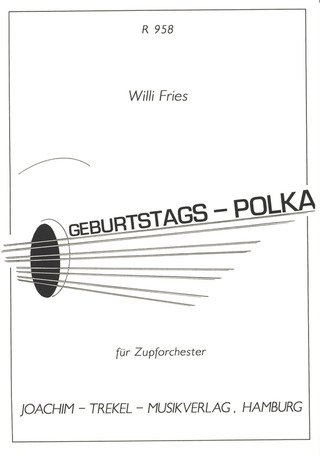 Fries Willi: Geburtstagspolka