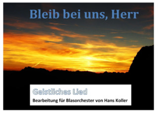William Henry Monk: Bleib bei uns, Herr