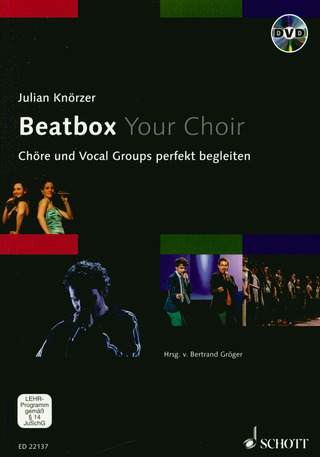 Julian Knörzer: Beatbox Your Choir