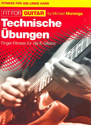 Michael Morenga: Fit For Guitar – Technische Übungen