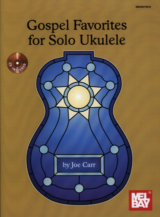 Joe Carr: Gospel Favorites For Solo Ukulele
