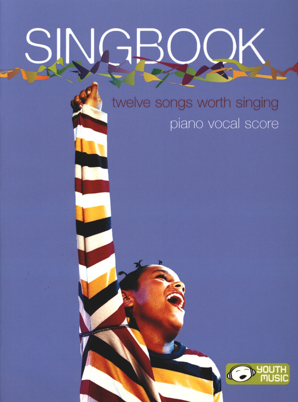 Singbook - 12 Songs Worth Singing - Piano Vocal Score
