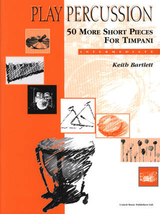 Keith Bartlett: 50 More Short Pieces For Timpani