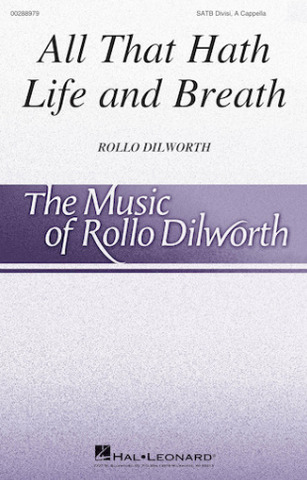 Rollo Dilworth: All That Hath Life and Breath