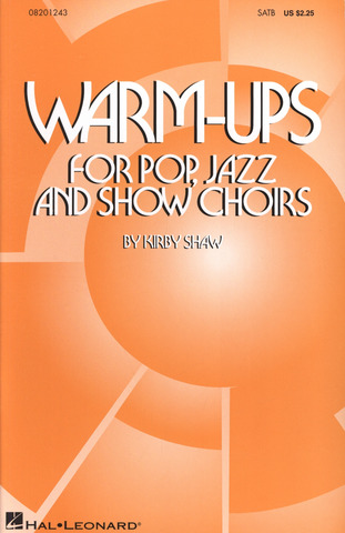 Kirby Shaw: Warm-ups for Pop, Jazz and Show Choirs