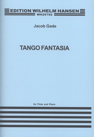 Jacob Gade: Tango Fantasia and other short pieces from Denmark