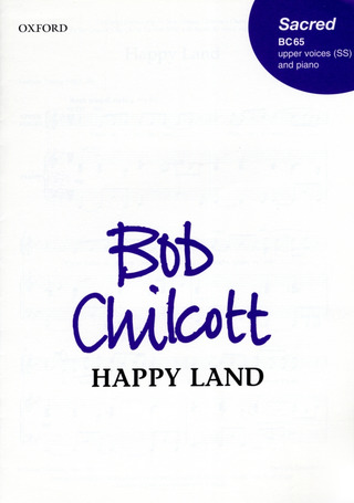 Bob Chilcott: Happy Land