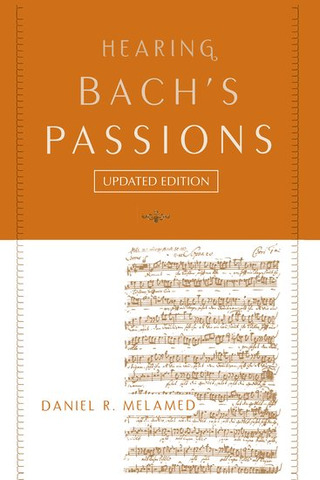 Daniel R. Melamed: Hearing Bach's Passions