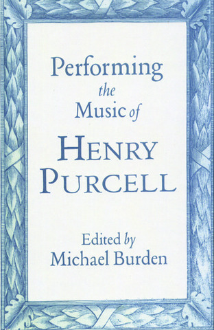 Performing The Music of Henry Purcell